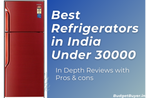 Best Refrigerators in India Under 30000