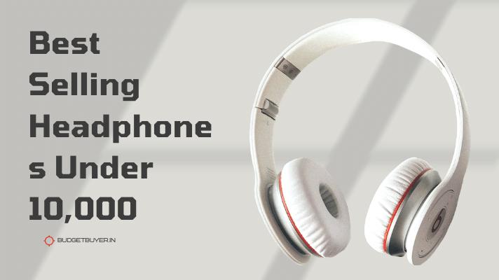 Best Headphones Under 10,000