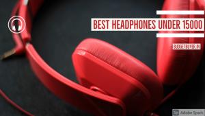 Best Headphones under 15000