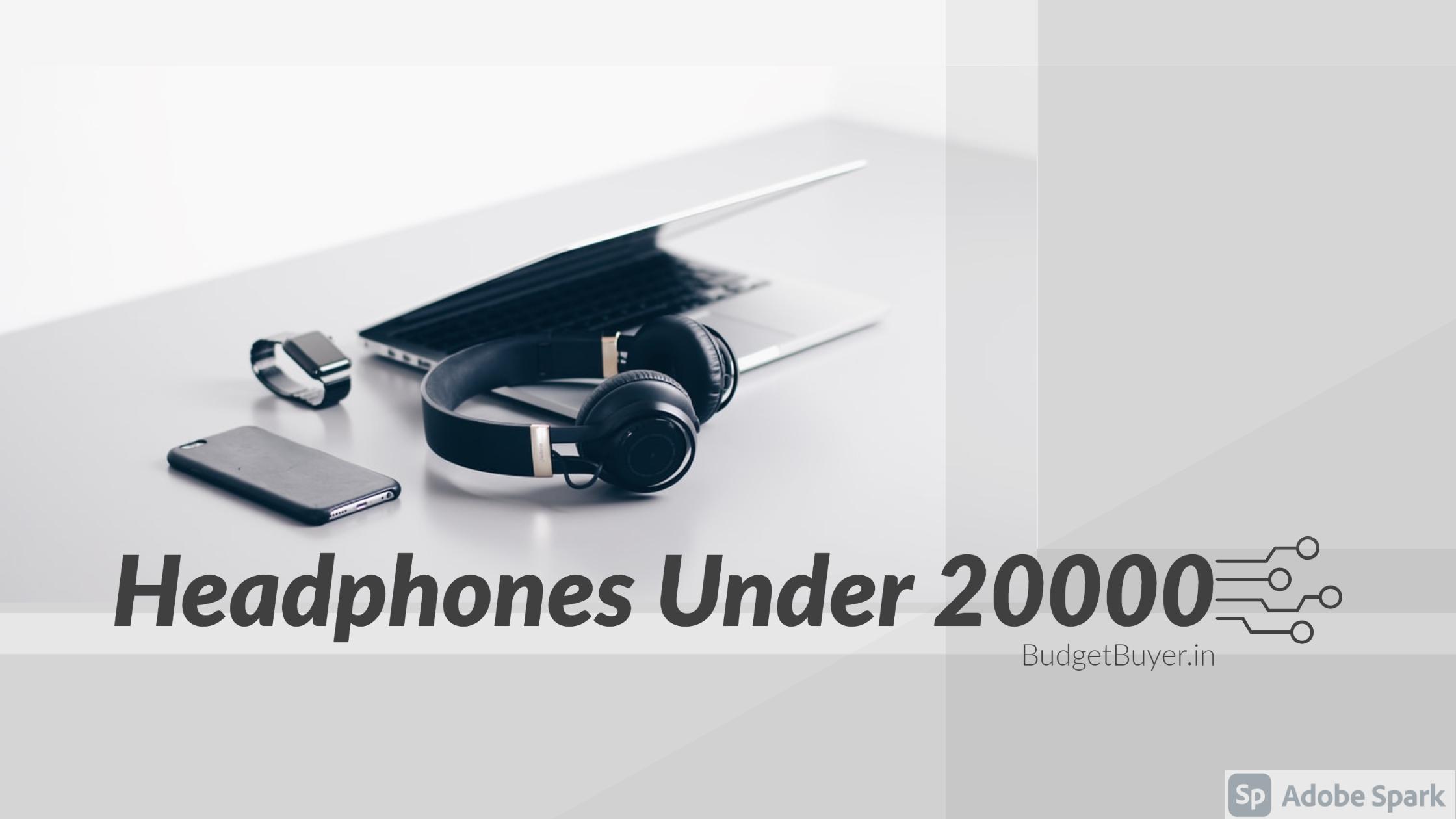 Best Headphones Under 20000